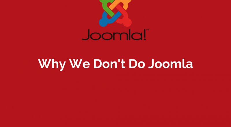 Why We Don't Do Joomla