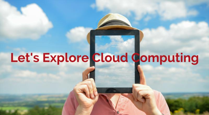 Let's Explore Cloud Computing