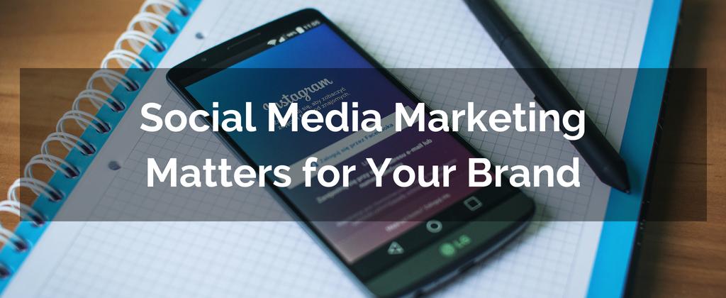 Social Media Marketing Matters