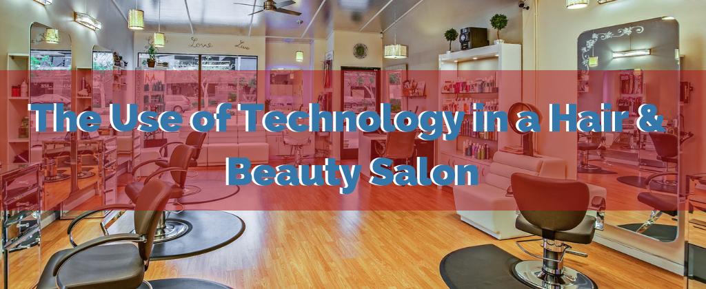 Technology in a Hair Salon