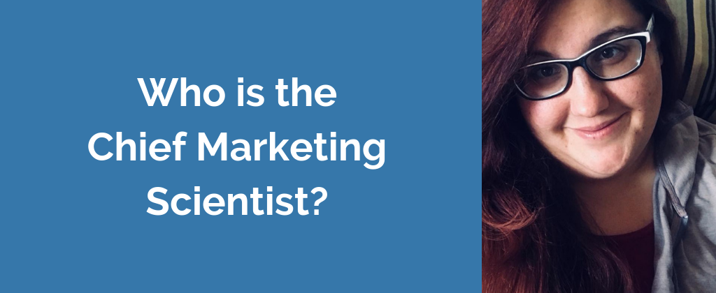 Who is the Chief marketing scientist?