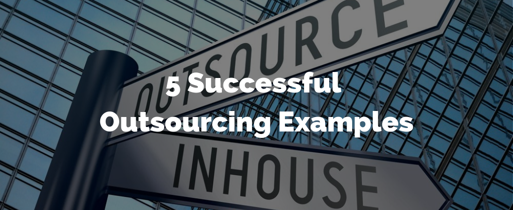 Successful outsourcing examples