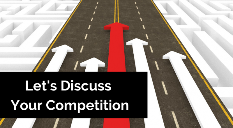 Let's Discuss Your Competition