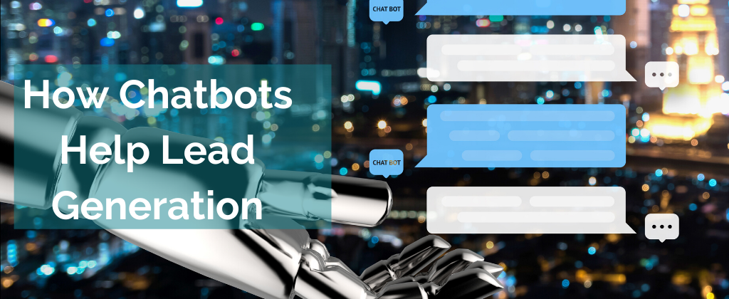 How Chatbots Help Lead Generation STrategy