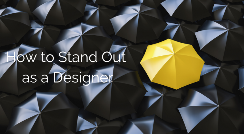 stand out as a designer