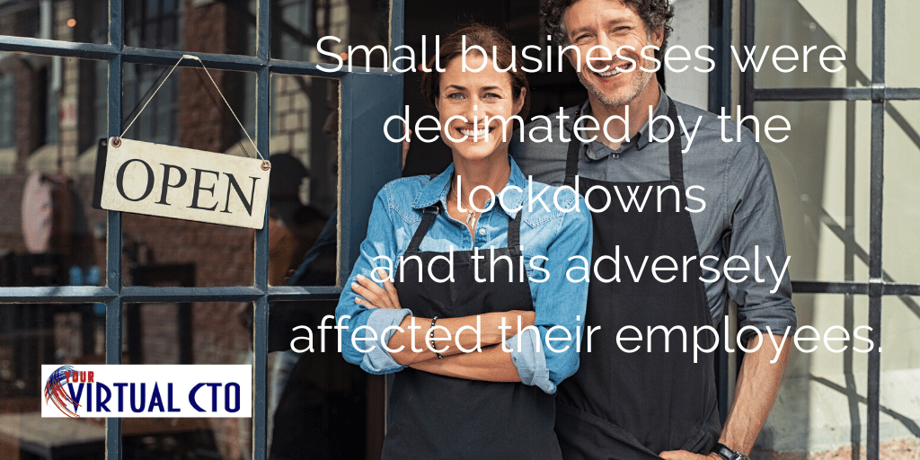 Small businesses were decimated