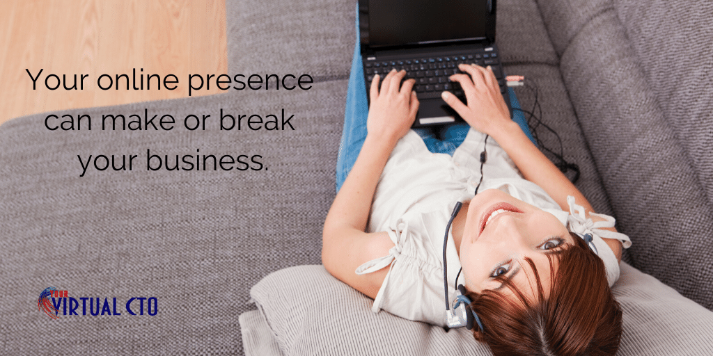Your online presence can make or break your business.