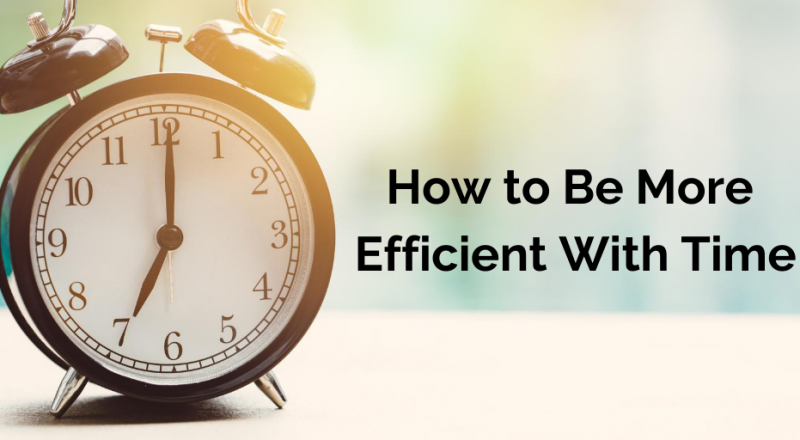 How to Be More Efficient With Time