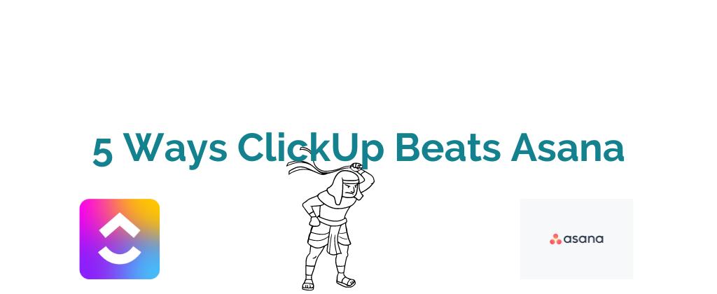 5 Ways ClickUp Beats Asana