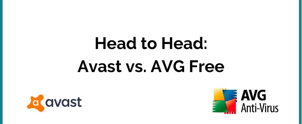 Head to Head: Avast v AVG Free