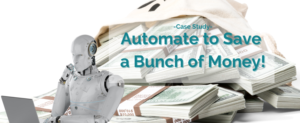 Automate to Save a Bunch of Money